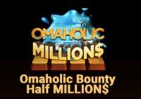 Omaholic Bounty Half MILLION$